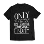 Lose-everything_FF_T-shirt